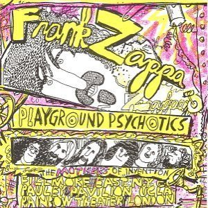 Frank Zappa & The Mothers of Invention - Playground Psychotics cover art