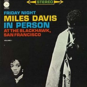 Miles Davis - In Person, Friday Night at the Blackhawk, San Francisco, Volume 1 cover art