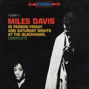 Miles Davis - In Person Friday and Saturday Nights at the Blackhawk, Complete cover art