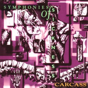 Carcass - Symphonies of Sickness cover art
