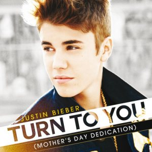 Justin Bieber - Turn to You (Mother's Day Dedication) cover art