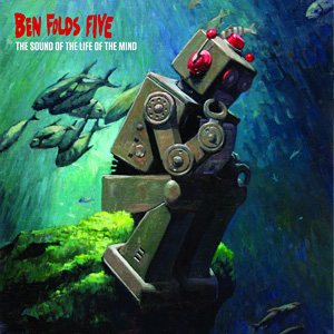 Ben Folds Five - The Sound of the Life of the Mind cover art