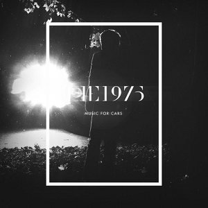 The 1975 - Music for Cars cover art