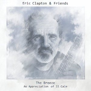 Eric Clapton & Friends - The Breeze: an Appreciation of JJ Cale cover art