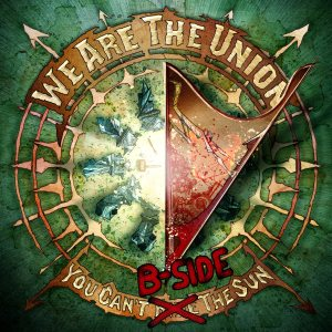 We Are the Union - You Can't B​-​Side the Sun cover art