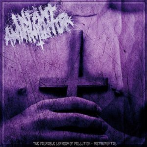 Infant Annihilator - The Palpable Leprosy of Pollution - Instrumental cover art