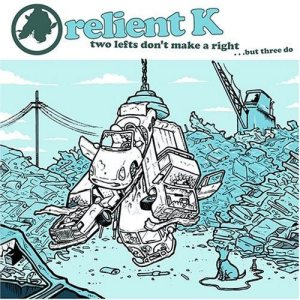 Relient K - Two Lefts Don't Make a Right... But Three Do cover art
