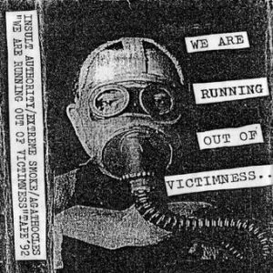 Insult Authority / Extreme Smoke 57 / Agathocles - We Are Running Out of Victimness... cover art