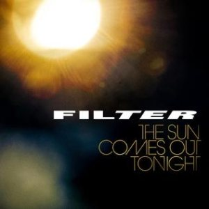Filter - The Sun Comes Out Tonight cover art