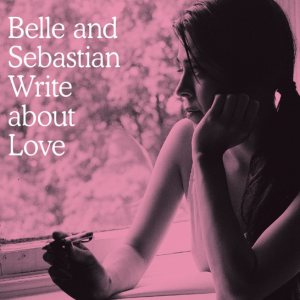 Belle And Sebastian - Write About Love cover art