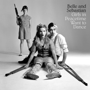 Belle And Sebastian - Girls in Peacetime Want to Dance cover art