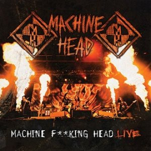 Machine Head - Machine F**king Head Live cover art