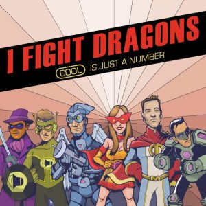 I Fight Dragons - Cool Is Just a Number cover art