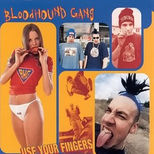 Bloodhound Gang - Use Your Fingers cover art