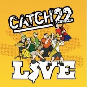 Catch 22 - Live cover art