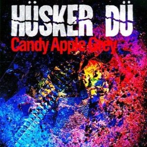 Hüsker Dü - Candy Apple Grey cover art