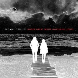 The White Stripes - Under Great White Northern Lights cover art