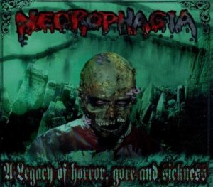 Necrophagia - A Legacy of Horror, Gore and Sickness cover art