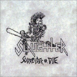 Slaughter - Surrender or Die cover art