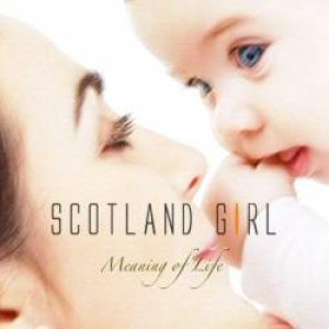 Scotland Girl - Meaning of Life cover art