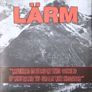 Lärm - Nothing Is Hard in This World If You Dare to Scale the Heights cover art