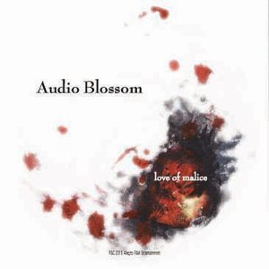 Audio Blossom - Love of Malice cover art