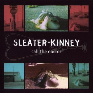 Sleater-Kinney - Call the Doctor cover art