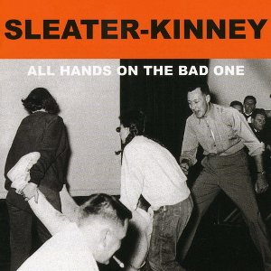 Sleater-Kinney - All Hands on the Bad One cover art