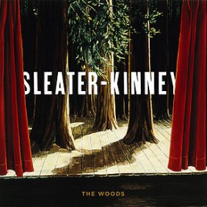 Sleater-Kinney - The Woods cover art