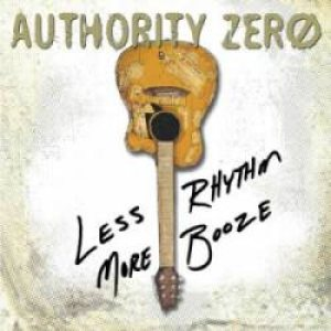 Authority Zero - Less Rhythm More Booze cover art