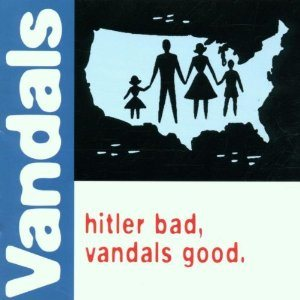 The Vandals - Hitler Bad, Vandals Good cover art