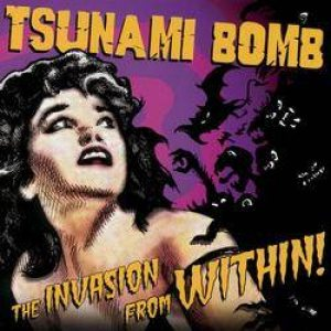 Tsunami Bomb - The Invasion from Within! cover art