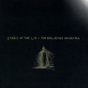 Stars Of The Lid - The Ballasted Orchestra cover art