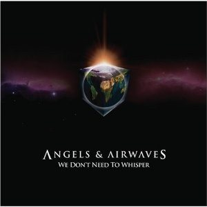 Angels & Airwaves - We Don't Need to Whisper cover art