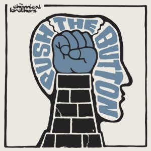 The Chemical Brothers - Push the Button cover art