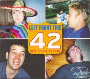 Left Front Tire - 42 Ways to Lose a Friend cover art