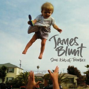 James Blunt - Some Kind of Trouble cover art