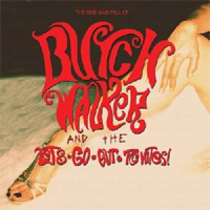 Butch Walker - The Rise and Fall of Butch Walker and the Let's-Go-Out-Tonites cover art