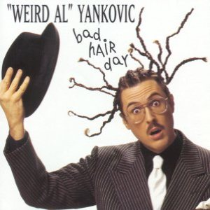 """Weird Al"" Yankovic - Bad Hair Day cover art"