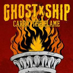 GHOSTxSHIP - Carry the Flame cover art