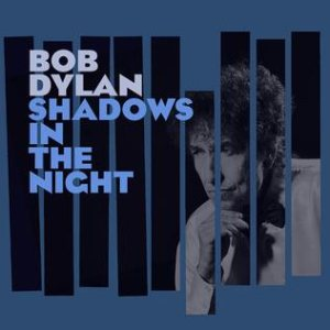 Bob Dylan - Shadows in the Night cover art