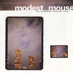 Modest Mouse - The Lonesome Crowded West cover art