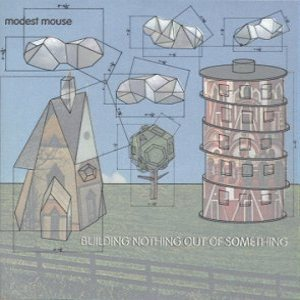 Modest Mouse - Building Nothing Out of Something cover art