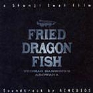 Remedios - Fried Dragon Fish cover art