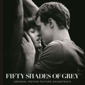 Original Soundtrack [Various Artists] - Fifty Shades of Grey (Original Motion Picture Soundtrack) cover art