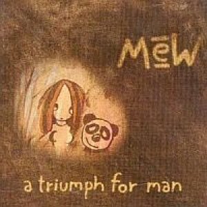 Mew - A Triumph for Man cover art