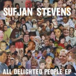 Sufjan Stevens - All Delighted People cover art