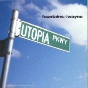 Fountains of Wayne - Utopia Parkway cover art