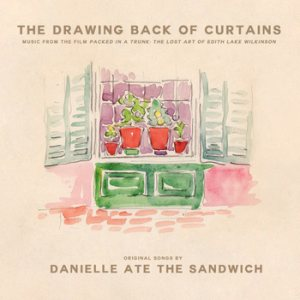 Danielle Ate the Sandwich - The Drawing Back of Curtains cover art