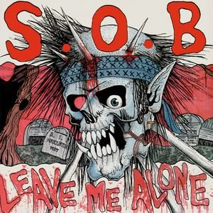 S.O.B. - Leave Me Alone cover art